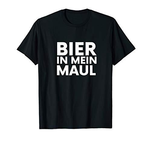 Bier in mein Maul   Fun   Männer   Bekleidung   Bier T-Shirt