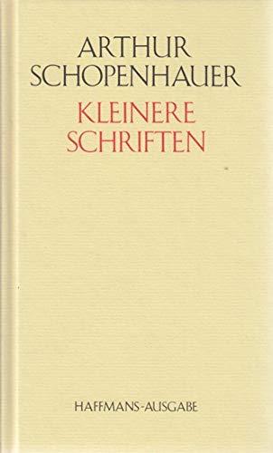 Kleinere Schriften. ( Arthur Schopenhauers Werke in fünf Bänden, 3).
