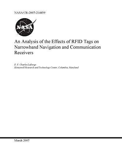 An Analysis of the Effects of RFID Tags on Narrowband Navigation and Communication Receivers (English Edition)