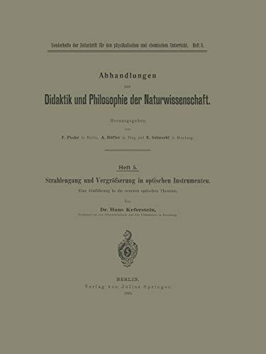 Strahlengang und Vergrößerung in optischen Instrumenten: Eine Einführung in die neueren optischen Theorien (Abhandlungen zur Didaktik und Philosophie der Naturwissenschaft (5), Band 5)