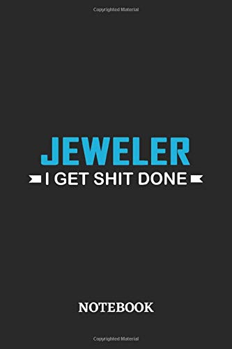 Jeweler I Get Shit Done Notebook: 6x9 inches - 110 graph paper, quad ruled, squared, grid paper pages • Greatest Passionate Office Job Journal Utility • Gift, Present Idea