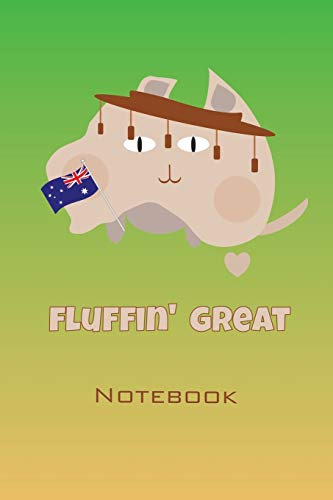 I Love Australia Fluffin Great Notebook: A funny OZ cat and map themed journal with a small illustration as well as Subject and Date boxes on each page to easily organise and reference your notes.