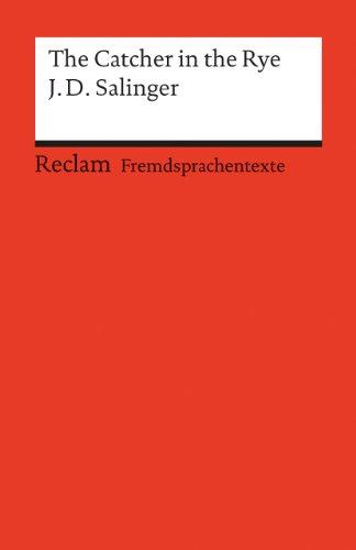 The Catcher in the Rye: Englischer Text mit deutschen Worterklärungen. B2-C1 (GER) (Reclams Universal-Bibliothek)