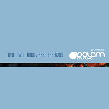 Two Thugs / Feel the Bass