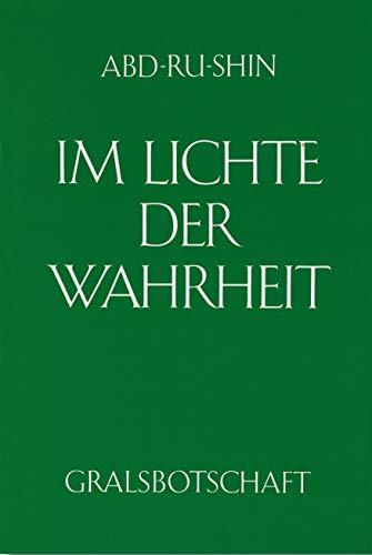 Im Lichte der Wahrheit - Gralsbotschaft: Im Lichte der Wahrheit, 3 Bde., Bd.1