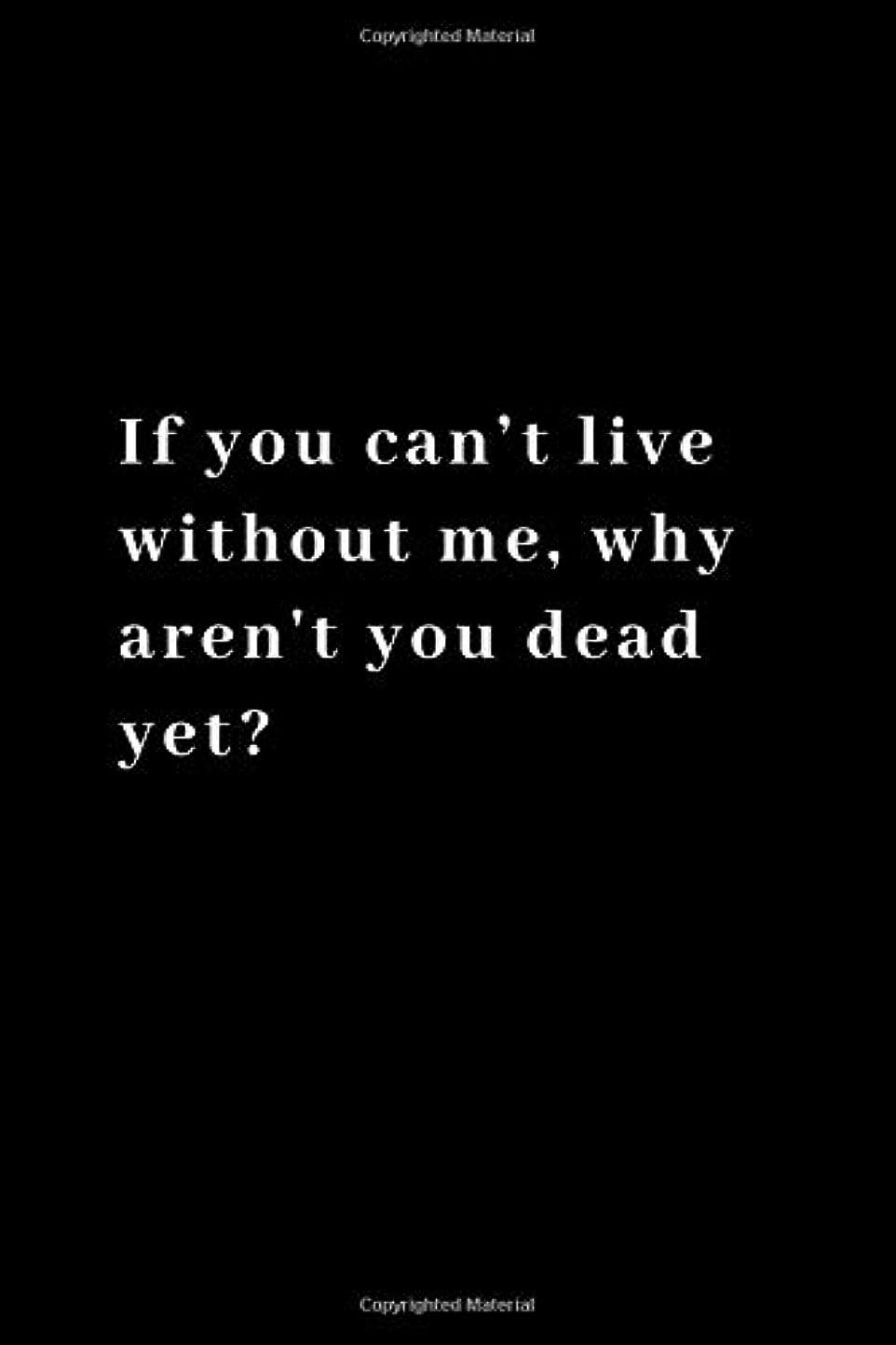 トレース似ている雪だるまIf you can't live without me, why aren't you dead yet?: Funny Notebook, Journal, Diary, Joke, Office 110 pages 6