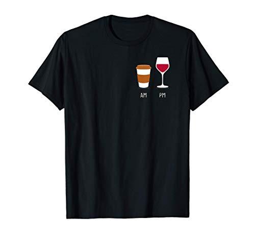 AM Coffee PM wine. Morgens Kaffee und Abends Wein. Drink Fun T-Shirt