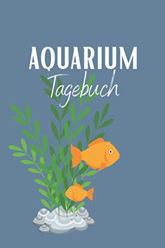 Aquarium Tagebuch Logbuch: Aquarium Tagebuch A5 – Aquarianer Logbuch zum Ausfüllen und Gestalten I Wasserwechsel dokumentieren I Aquaristik Fischarten ... Fische Zierfische I Geschenk für Aquaristen