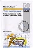 Time management. Come organizzare al meglio la propria settimana di lavoro