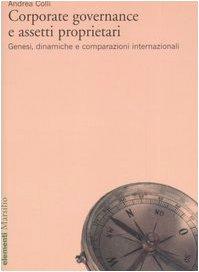 Corporate governance e assetti proprietari. Genesi, dinamiche e comparazioni internazionali