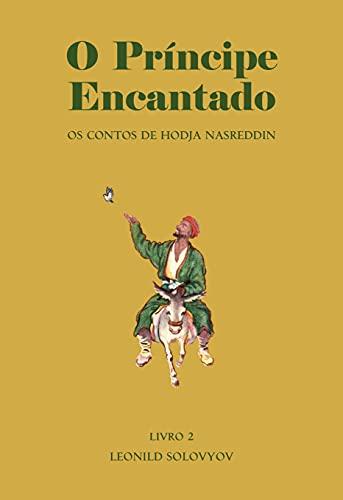 O Príncipe Encantado: Os Contos de Hodja Nasreddin