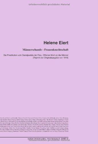 Männerschande - Frauenknechtschaft: Die Prostitution vom Standpunkte der Frau. Offenes Wort an die Männer [Reprint der Originalausgabe von 1918]