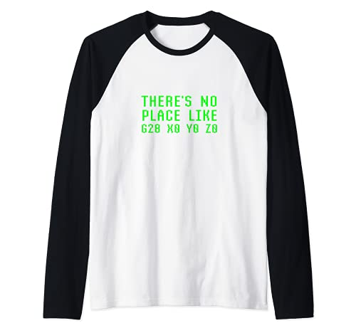 There's No Place Like G28 X0 Y0 Z0 Home Funny CNC Machinist Raglan