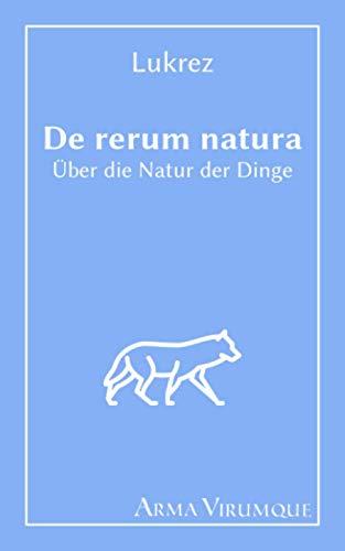 Über die Natur der Dinge - De rerum natura - Lukrez