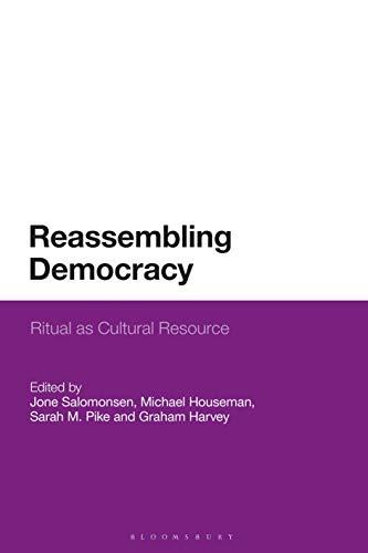 Reassembling Democracy: Ritual as Cultural Resource