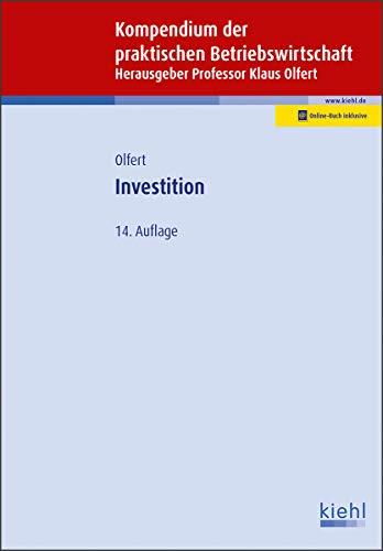 Investition (Kompendium der praktischen Betriebswirtschaft)