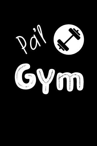 Pa'l Gym: Libreta de Apuntes Para Tus Entrenamientos del Gimnasio. Regalos Originales Para Hombres. Diario Para Escribir, Cuaderno de Notas.