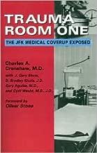 Trauma Room One by Charles A. Crenshaw, D. Bradley Kizzia (With), J. Gary Shaw (With)