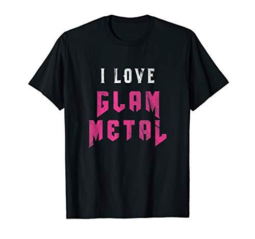 I LOVE GLAM METAL | 80er Jahre Metal Fan Geschenk Konzert T-Shirt