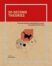30-Second Theories: The 50 Most Thought-Provoking Theories in Science, Each Explained in Half a Minute by Parsons, Paul - Edit. (2009) Hardcover