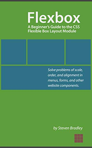 Flexbox: A Beginner's Guide to the CSS Flexible Box Layout Module (English Edition)