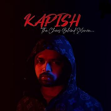 KAPISH : The Chaos Behind Silence