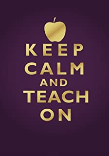 Keep Calm and Teach On Notebook (7 x 10 Inches): A Classic Ruled/Lined Notebook/Journal for Writing In with Motivational Quote Cover (Purple/Violet ... Appreciation Week & National Teachers Day)