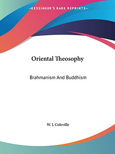 Oriental Theosophy: Brahmanism And Buddhism