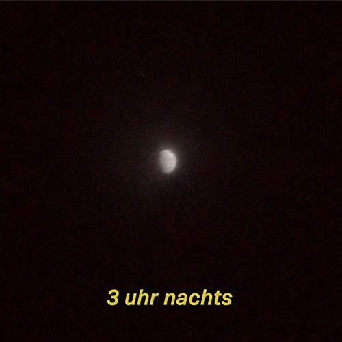 3 Uhr nachts