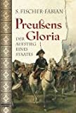 Preußens Gloria: Der Aufstieg eines Staates