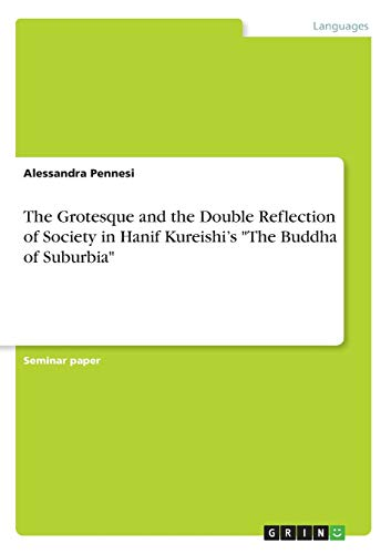 The Grotesque and the Double Reflection of Society in Hanif Kureishi's The Buddha of Suburbia