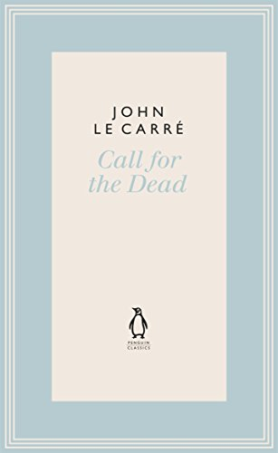 Call for the Dead (The Penguin John le Carré Hardback Collection)