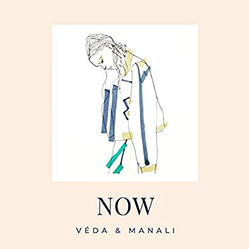 Now (feat. Manali)