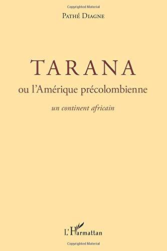 Tarana ou l'Amérique précolombienne: Un continent africain