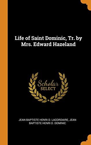Life of Saint Dominic, Tr. by Mrs. Edward Hazeland