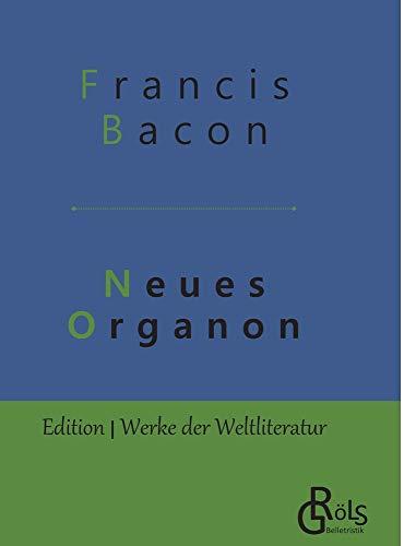 Neues Organon: Gebundene Ausgabe
