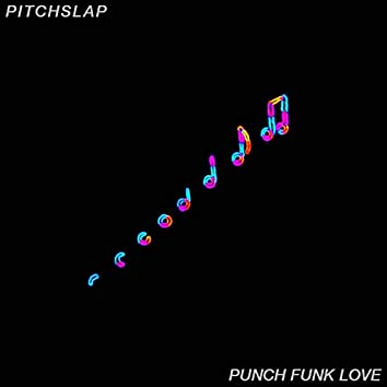 Punch Funk Love