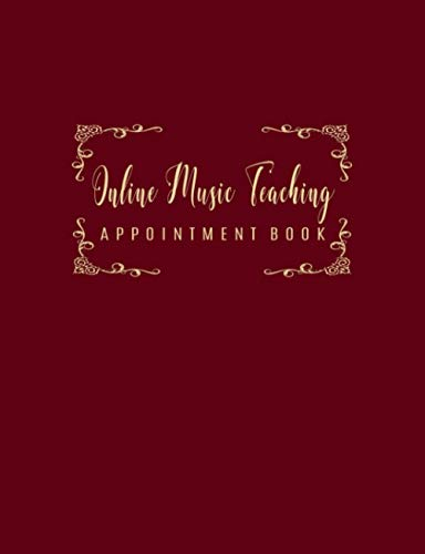 Online Music Teaching Appointment Book: 52 Weeks of Undated Planner with 15-Minute Time Slots to Jot In Client's Online or Face-to Face Scheduled ... and Tracker of Tutoring Services Rendered