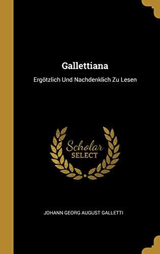 GER-GALLETTIANA: Ergötzlich Und Nachdenklich Zu Lesen