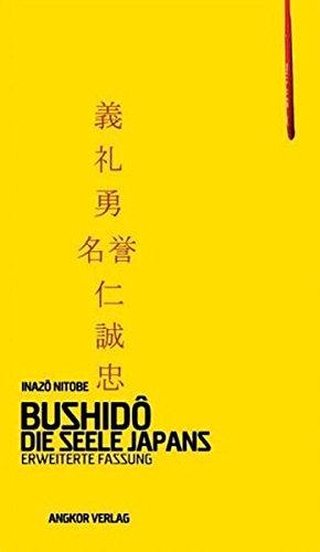 Bushidô. Die Seele Japans. Erweiterte Fassung