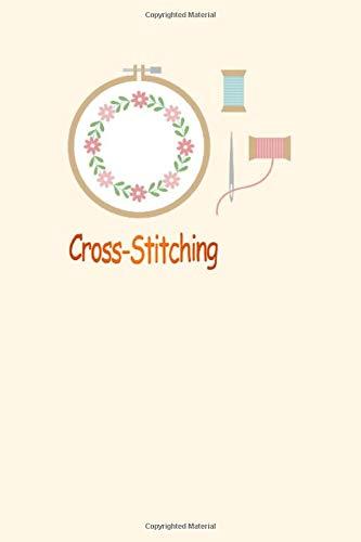 Novelty Cross Stitch Quote Stitch Notebook: Novelty Cross Stitch Quote