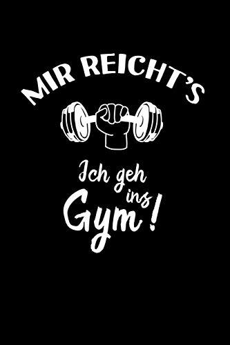 Fitness: Ich geh ins Gym: Notizbuch / Notizheft für Kraft-Training Bodybuilding Workout Kreuzheben Powerlifting A5 (6x9in) liniert mit Linien