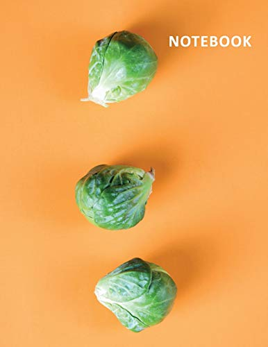 College Ruled Notebook: Brussel sprouts Charming Composition Book Daily Journal Notepad Diary for notes on simple vegetarian recipes for college students