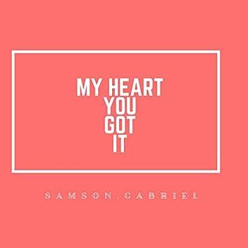My Heart You Got It