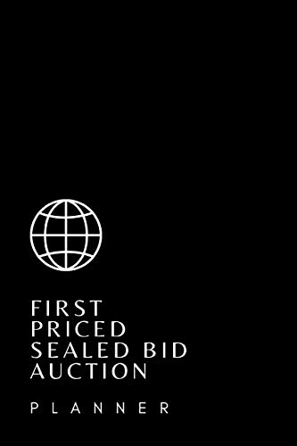 First Priced Auction Sealed Bid Planner: Auction Journal Notebook: | Live Auctions | Fundraisers | Bidders | Registration Numbers | Collectors | ... Auctioneers, Bidders and Winners Appraisers
