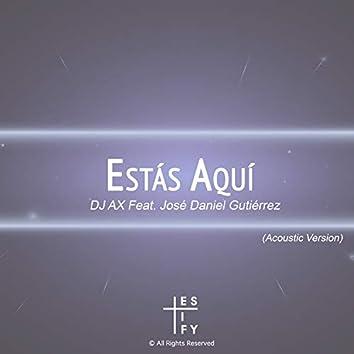 Estás Aquí (feat. José Daniel Gutiérrez)