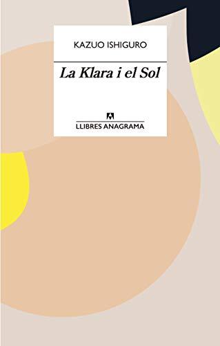 La Klara i el Sol (Llibres Anagrama Book 82) (Catalan Edition)