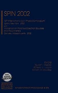SPIN 2002: پانزدهمین سمپوزیوم بین المللی فیزیک اسپین و کارگاه آموزشی در مورد منابع الکترونی قطبی و قطبی ، Upton ، NY ، 9-14 سپتامبر 2002 (مجموعه مقالات کنفرانس AIP / فیزیک انرژی بالا)