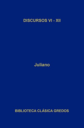 Discursos VI-XII (Biblioteca Clásica Gredos nº 45) (Spanish Edition)
