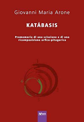 Katábasis: Promemoria di una scissione di una ricomposizione Orfico-Pitagorica
